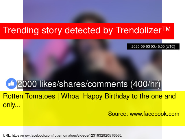 Rotten Tomatoes Whoa Happy Birthday To The One And Only