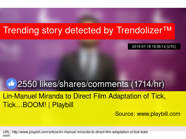 lin manuel miranda to direct film adaptation of tick tick boom